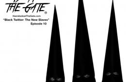 Black Twitter: The New Slaves - Episode 10