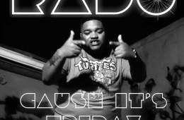 rado cause its friday