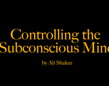 controlling the subconscious mind by Ali Shakur